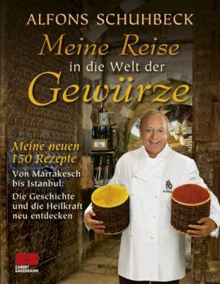 Meine Reise in die Welt der Gewürze, Alfons Schuhbeck