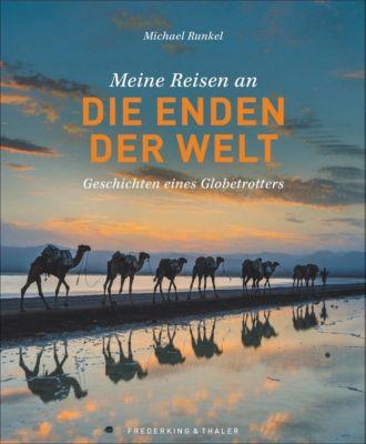 Meine Reisen an die Enden der Welt - Michael Runkel |