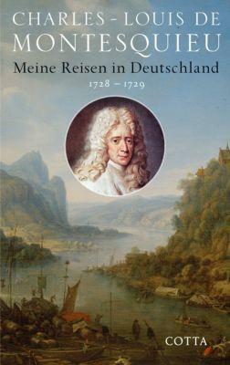 Meine Reisen in Deutschland 1728-1729 - Charles-Louis de Montesquieu  