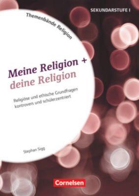 Meine Religion + deine Religion - Stephan Sigg |