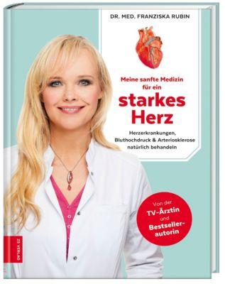 Meine sanfte Medizin für ein starkes Herz, Franziska Rubin