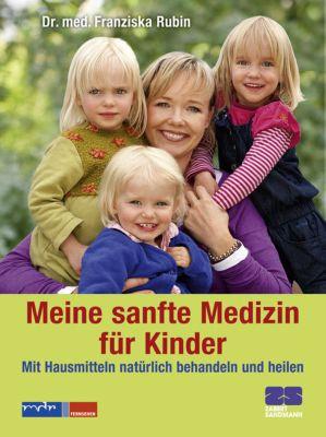 Meine sanfte Medizin für Kinder, Franziska Rubin