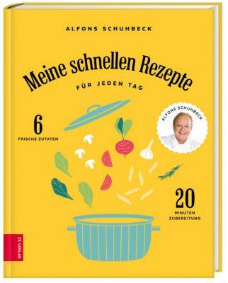 Meine schnellen Rezepte für jeden Tag - Alfons Schuhbeck |