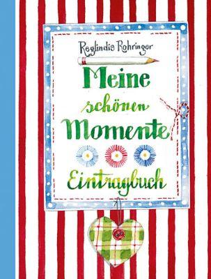 Meine schönen Momente - Reglindis Rohringer pdf epub