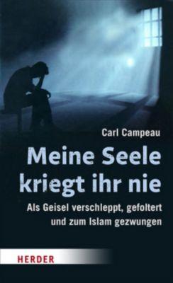 Meine Seele kriegt ihr nie, Carl Campeau