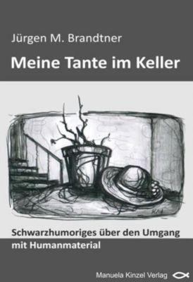 Meine Tante im Keller, Jürgen M. Brandtner