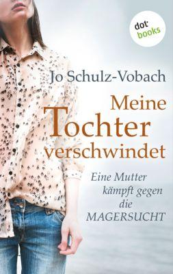 Meine Tochter verschwindet, Jo Schulz-Vobach