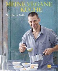 Meine vegane Küche - Surdham Göb |