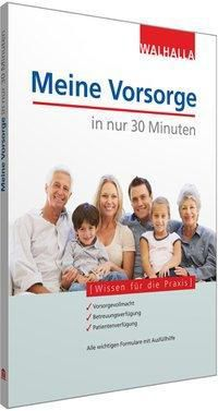Meine Vorsorge in nur 30 Minuten, Peter Depré, Wolfgang Popp, Antje Lambert, Michael Blauth, Oliver Jenal