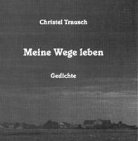Meine Wege leben - Christel Trausch pdf epub