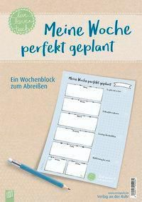 Meine Woche perfekt geplant, live - love - teach, Redaktionsteam Verlag an der Ruhr