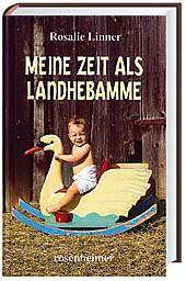 Meine Zeit als Landhebamme - Rosalie Linner |