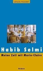 Meine Zeit mit Marie-Claire - Habib Selmi pdf epub
