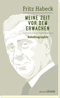 Meine Zeit vor dem Erwachen - Fritz Habeck |