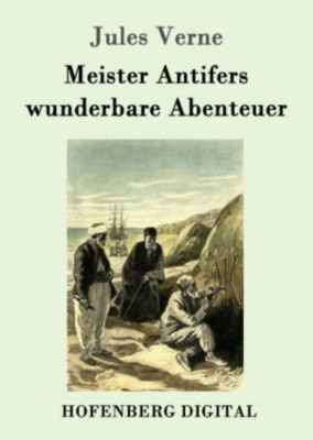 Meister Antifers wunderbare Abenteuer, Jules Verne