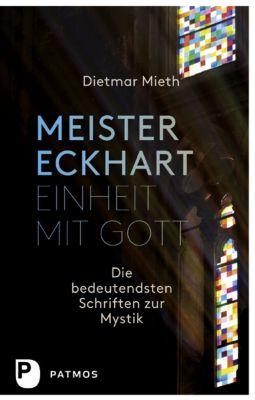 Meister Eckhart - Einheit mit Gott, Meister Eckhart