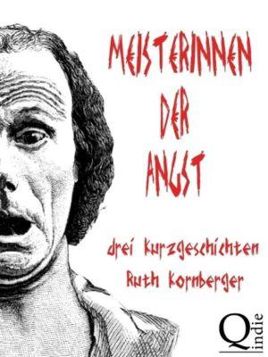 Meisterinnen der Angst, Ruth Kornberger