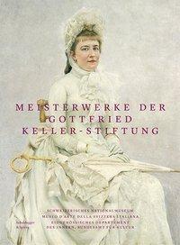 Meisterwerke der Gottfried Keller-Stiftung