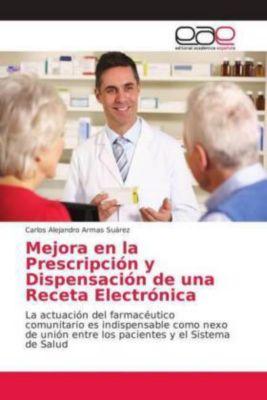 Mejora en la Prescripción y Dispensación de una Receta Electrónica, Carlos Alejandro Armas Suárez