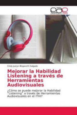 Mejorar la Habilidad Listening a través de Herramientas Audiovisuales, Cindy Justyn Illingworth Salgado