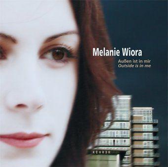 Melanie Wiroa - Außen ist in mir, Melanie Wiora