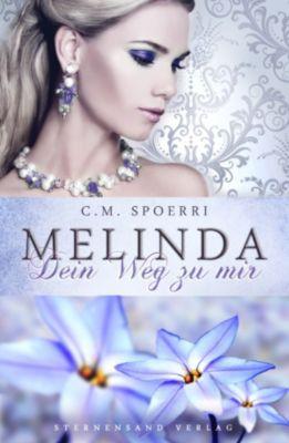 Melinda: Dein Weg zu mir, C. M. Spoerri