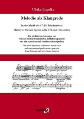 Melodie als Klangrede. In der Musik des 17./18. Jahrhunderts / Melody as Musical Speech in the 17th and 18th century, Ulrike Engelke