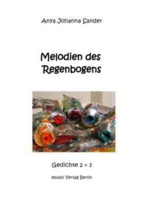 Melodien des Regenbogens - Anya Johanna Sander  