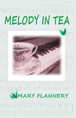 MELODY IN TEA, MARY FLANNERY