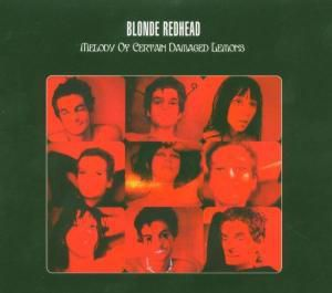 Melody Of Certain Damaged Lemons, Blonde Redhead