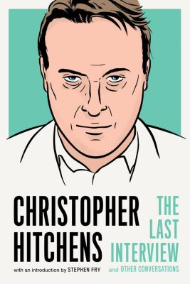 Melville House: Christopher Hitchens: The Last Interview, Christopher Hitchens