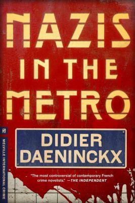 Melville International Crime: Nazis in the Metro, Didier Daeninckx