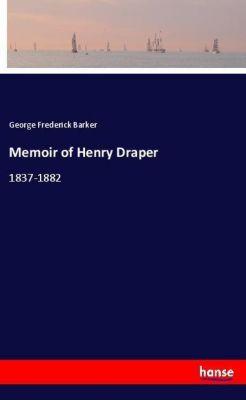 Memoir of Henry Draper, George Frederick Barker