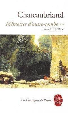 Mémoires d'outre-tombe Tome 2, François-René de Chateaubriand