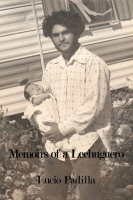 Memoirs of a Lechuguero, Lucio Padilla