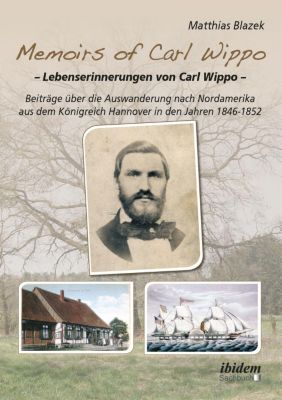 Memoirs of Carl Wippo. Lebenserinnerungen von Carl Wippo, Matthias Blazek