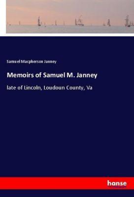 Memoirs of Samuel M. Janney, Samuel Macpherson Janney