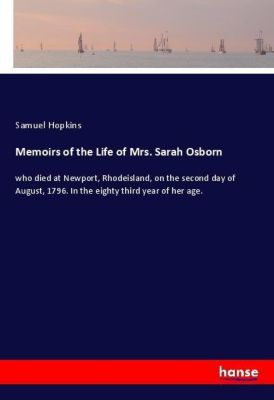 Memoirs of the Life of Mrs. Sarah Osborn, Samuel Hopkins