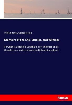 Memoirs of the Life, Studies, and Writings, William Jones, George Horne
