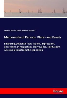 Memoranda of Persons, Places and Events, Andrew Jackson Davis, Heinrich Zschokke