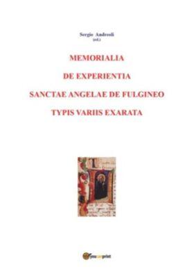 Memorialia de experientia sanctae Angelae de Fulgineo typis variis exarata, Sergio Andreoli