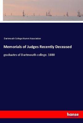 Memorials of Judges Recently Deceased, Dartmouth College Alumni Association