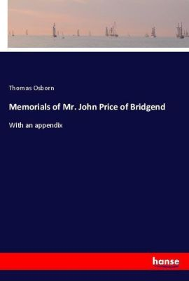 Memorials of Mr. John Price of Bridgend, Thomas Osborn