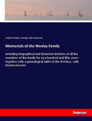 Memorials of the Wesley Family, Charles Wesley, George John Stevenson