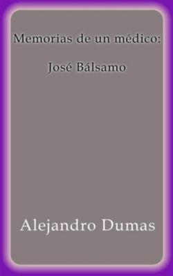 Memorias de un médico: José Bálsamo, Alejandro Dumas