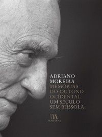Memórias do Outono Ocidental--Um Século sem Bússola, Adriano Moreira