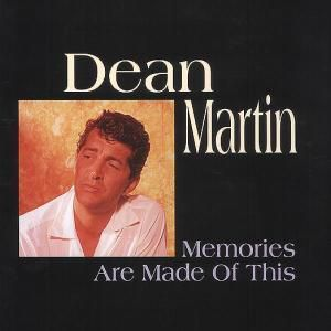 Memories Are Made Of This, Dean Martin