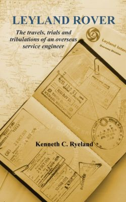 Memories of an automotive engineer: Leyland Rover, Kenneth C Ryeland