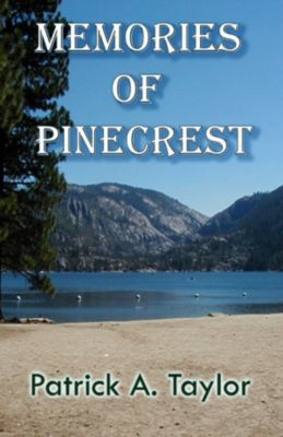 Memories of Pinecrest, Patrick A. Taylor