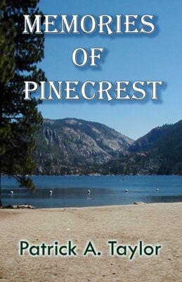 Memories of Pinecrest, Patrick A. Taylor